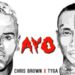 "Chris Brown & Tyga ""Ayo"""