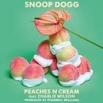 "Snoop Dogg ""Peaches & Cream"""