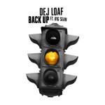 """DeJ Loaf """"Back Up"""""""