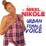 "Nikki Nikole ""Urban Female Voice"""