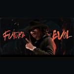 """Future """"Evol"""""""