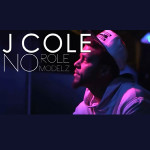 "J. Cole ""No Role Modelz"""