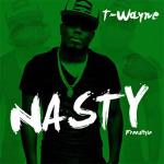 "T-Wayne ""Nasty"""