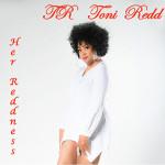 "Toni Redd ""Her Reddness"" New Album Available"
