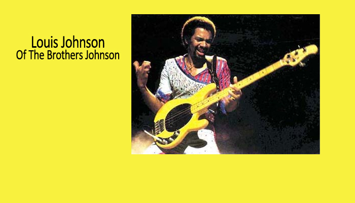 Louis Johnson Of The Brothers Johnson Dead At 60