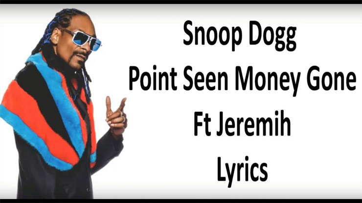 "New: Snoop Dogg ""Point Seen Money Gone"" (ft. Jeremih)"