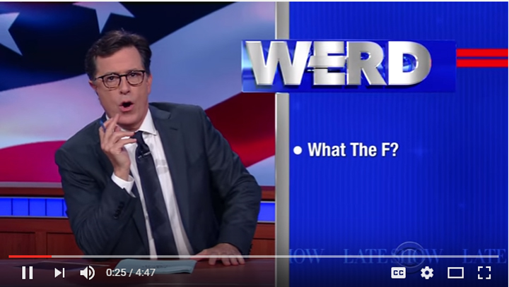 "The ""WERD"" With Stephen Colbert: What The F?"