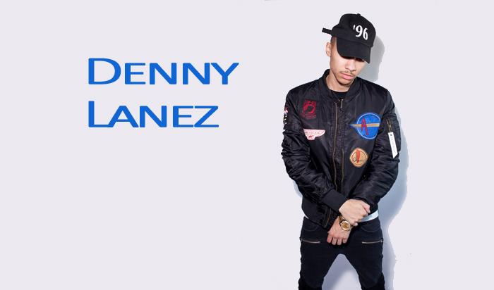 Meet New Artist, Denny Lanez