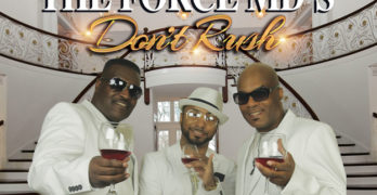 "They're Back! The Force MD's Returns With New Single ""Don't Rush"""